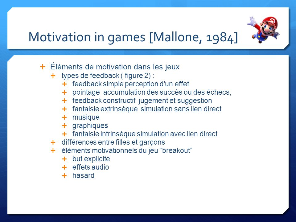 Motivation in games [Mallone, 1984]